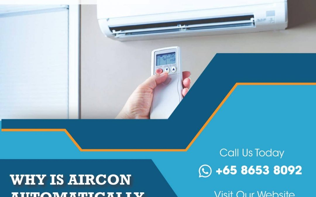 Why is aircon automatically turn off / turn on?