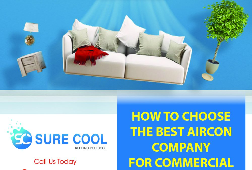 How to choose the best Aircon company for commercial Aircon Servicing?