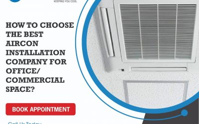 How to choose the best Aircon Installation company for office/commercial space?